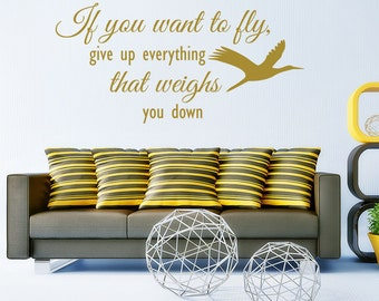 Wall Decal If you want to fly, give up everything that weighs you down Quote Wisdom Inspiration Bedroom Vinyl Sticker Home Décor Murals M89