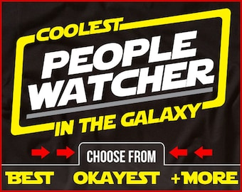 Coolest People Watcher In The Galaxy Shirt Funny People Watching Shirt GIft for People Watcher