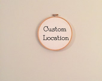 Custom Location Embroidery Hoop Art Wall Hanging