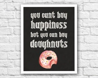 You Cant Buy Happiness But You Can Buy Doughnuts, Printable Wall Art