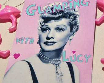 GLAMPING with Lucy! tin sign LUCILLE BALL vintage caravan camper Long trailer retro wall Art camping Glamp glamper Pink fun 50s glamour