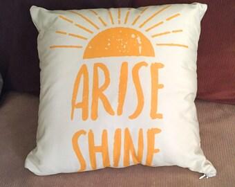 Arise Shine Pillow / Throw Pillow