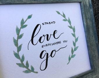 "8x10 Framed Calligraphy - ""Spread love everywhere you go"""