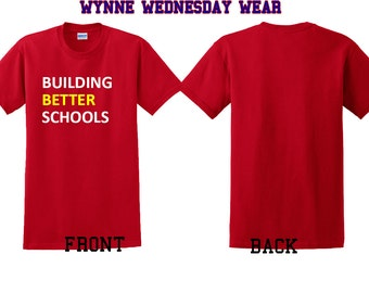 Building Better Schoools - T-Shirt - Red w. Short Sleeves  - #WynneWednesday