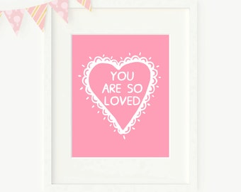 Printable You Are So Loved - Wall Art - Pink - Digital File