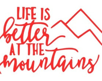 Life Is Better At Mountains Decal-Mountains