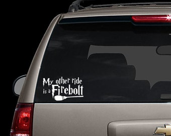 Harry Potter car decal - car sticker - My other ride is a firebolt - Funny decal for car/home/window/laptop