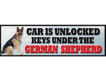 Car unlocked - Keys under German Shepherd! Sure to be an attantion getting Bumper Sticker!