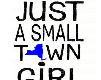 Just a small town girl new-york-state  Distressed SVG Cut file  Cricut explore file