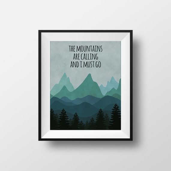 The Mountains Are Calling and I Must Go, John Muir Quote, Printable Kids Gift, Inspirational Print, Teal Wall Art, Nursery Poster, Adventure