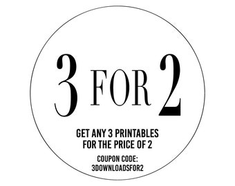Special offer: 3 for 2. Get any 3 PRINTABLES for the price of 2.
