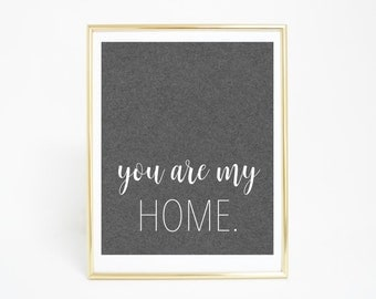 Quote Print, You Are My Home