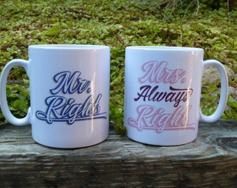 Mr Right and Mrs Always Right - Pair of Mugs