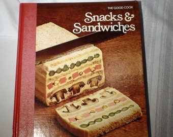 Snacks and Sandwiches Cookbook, The Good Cook Techniques and Recipes by Time Life. Appetizers and finger food.