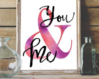 You & Me Watercolor Love Printable Valentine's Day Decor Instant Download 8x10 11x14 Anniversary Gift Wedding Gift for Wife Gift Husband