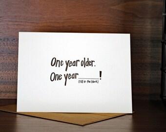 One Year Older Birthday Card
