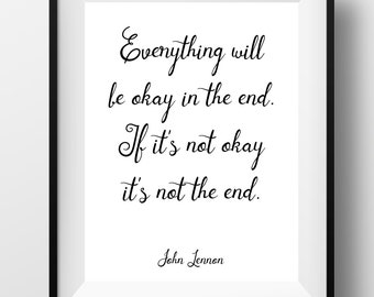 John lennon, john lennon quotes, john lennon poster, Everything Will Be Okay, lennon quote, john lennon lyrics, john lennon lyrics, beatles