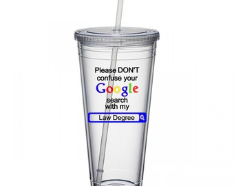 Law Degree Google Search Tumbler Drink Cup - Lawyer Gift - Attorney Gift - Law Firm