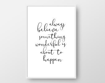 Always Believe Printable Quote, Believe Quote, Inspirational Quote Print, Motivational Quote Poster, Wonderful Quote, Digital Quote Download