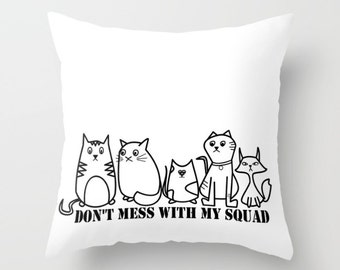 Cat Pillow Cover, Funny Pillow, Black & White Cushion Cover, Squad Throw Pillow, Cute Accent Pillow, Cat Lover Gift, Cat Lady Pillow