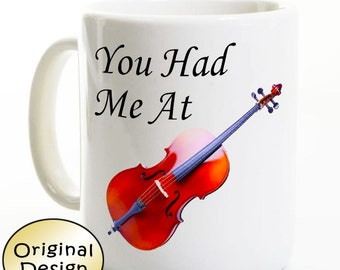 Music Mug - You Had Me At Cello - Gift for Musician - Music Student Teacher Travel
