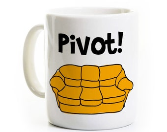 Funny Friends Show Inspired Gift - PIVOT! - Ross Rachel - Friends Coffee Mug