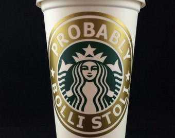 """Absolutely Fabulous, Ab Fab inspired """"Probably Bolli Stoli"""" Starbucks Travel Cup"""