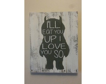 I'll eat you up I love you so sign