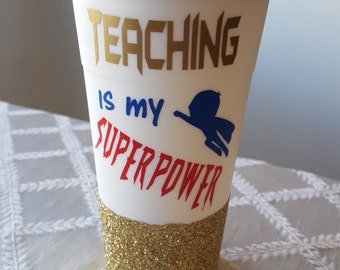 Teaching is my Superpower Travel Mug, Teacher's Travel Mug, Teacher's Gift, Glitter Travel Mug, End of School Gift