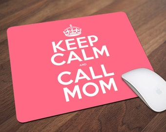 Keep Calm Mouse Pad, Keep Calm and Call Mom Mouse Pad, Office Gift, Co-Worker Gift, Boss Gift, Student Gift