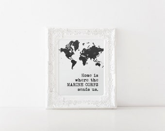 Home Is Where The Marine Corps Sends Us 8x10 | Digital Printable, USMC, Marine Corps, Marine Corps Wife, Milso, Wall Art, Print
