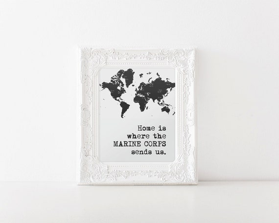 Home Is Where The Marine Corps Sends Us | Digital Printable, USMC, Marine Corps, Marine Corps Wife, Milso, Wall Art, Print