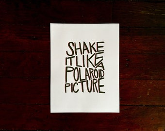 Handlettered Shake It Like A Polaroid Picture 8x10 print