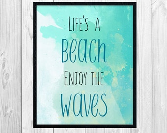 Life's a Beach, Enjoy the Waves, Beach Quotes, Beach Art, Beach House, Beach wall art, Inspirational Quote, Beach Decor