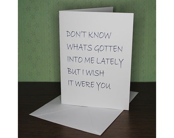 Funny - Don't Know Whats Gotten Into Me Lately But I Wish It Were You