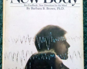 Vintage Book- New Mind, New Body by Barbara B. Brown, Ph.D.-1975