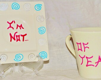 "Hand Painted Teacup and Saucer Set- ""I'm Not Your Cup of Tea"""