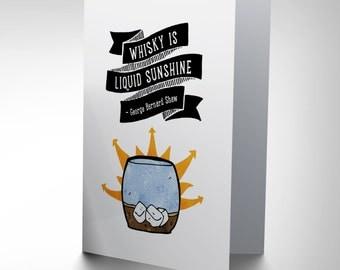 Whisky Card - Funny Quote Bernard Shaw  Liquid Sunshine Blank Greetings Card CP161