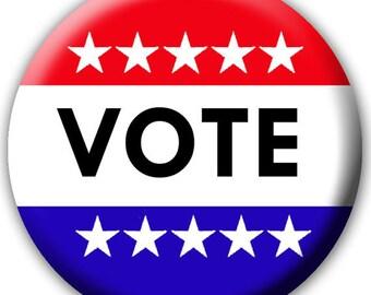 50 Voting Buttons - Vote Buttons - Political Buttons - Campaign Button - Vote Magnet - Patriotic Button