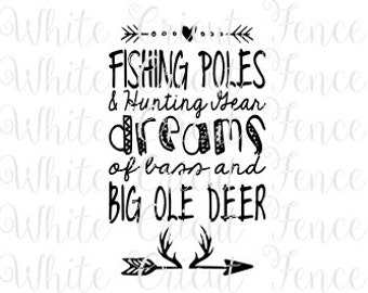 fishing poles and hunting gear dreams of bass and big ole deer digital file