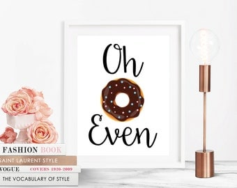 donut sign, donut gift, funny quote print, oh donut even, donut print, food pun, donut quote, funny quote, donut wall art, hipster gift