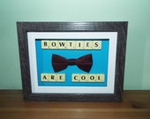Bowties Are Cool Doctor Who inspired frame with scrabble tiles