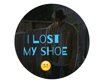 Supernatural | Sam Lost Shoe Badge