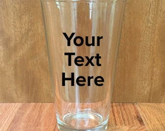 Custom Pint Glass, Personalized with your words, Great gift for wedding, anniversary, birthday, or father's day