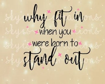 Why fit in when you were born to stand out, svg
