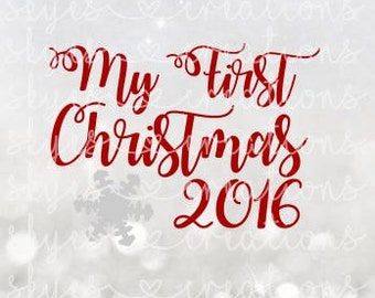 My first Christmas, baby's 1st christmas, 2016, baby, svg, cutting file