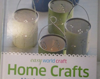 Easy World Crafts Home Crafts Step by Step Projects to Make For the Home