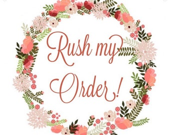 Rush my order- read info before purchase!