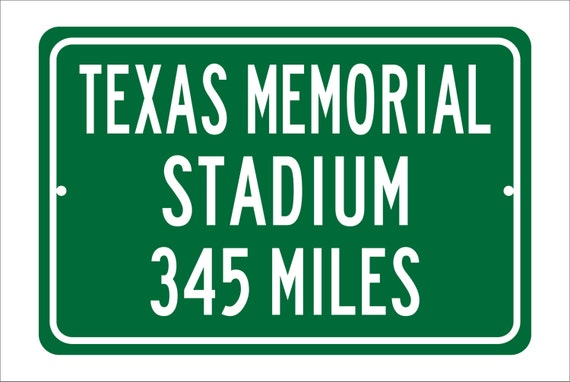 Custom College Highway Distance Sign to Texas Memorial Stadium | Home of the Texas Longhorns | Texas Longhorns Football