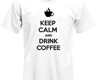 Keep Calm Drink Coffee shirt